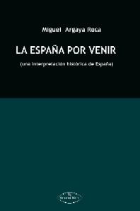La-España-por-venir-Miguel-Argaya-Roca