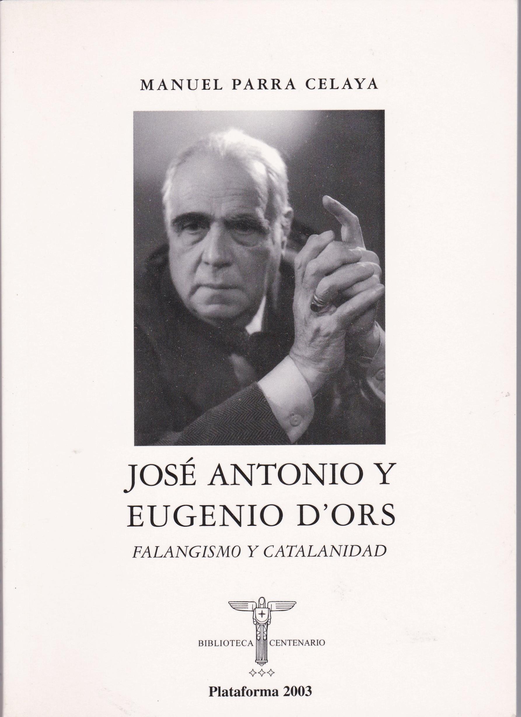 Jose Antonio y Eugenio d Ors manuel parra celaya