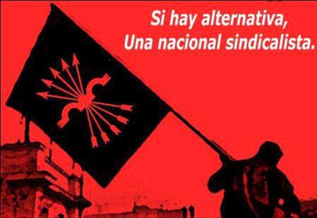 Alternativa Falangista. Si hay una alternativa, una nacional sindicalista falangista