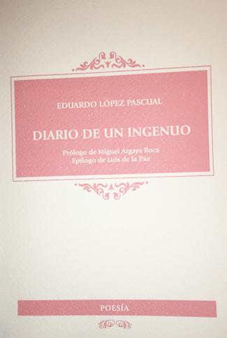 Poemario de Eduardo López Pascual: Diario de un ingenuo