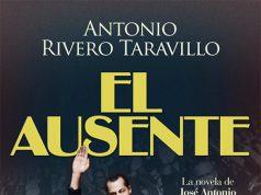 Libro El ausente de Antonio Rivero Taravillo sobre José Antonio Primo de Rivera