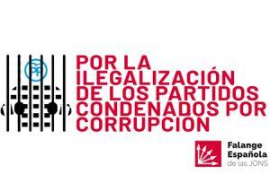 Falange Española de las JONS pide ilegalizar a los partidos políticos corruptos. Cartel de Falange Española sobre la corrupción
