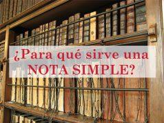 Nota Simple ¿Qué es? ¿Para qué sirve? ¿Como se solicita?