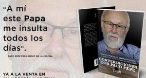 Conversaciones con Paco Pepe libro ya a la venta