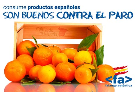Consume productos españoles son buenos contra el paro. Cartel de Falange Auténtica