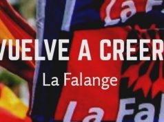 Vuelve a creer en La Falange Española